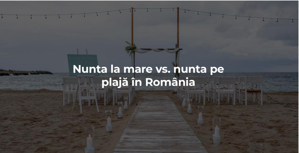 nunta la mare vs. nunta pe plaja